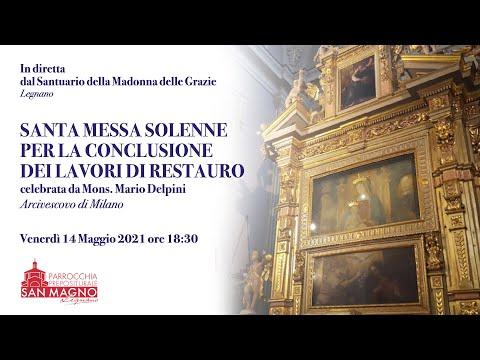 In diretta streaming dal Santuario di Legnano la messa celebrata da mons. Mario Delpini, arcivescovo di Milano