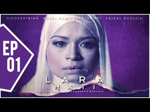 Lara Hati | Episod 1
