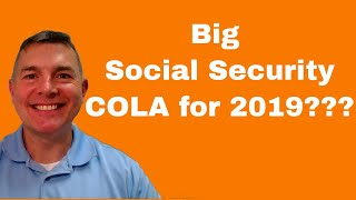 Big Social Security COLA Coming For 2019???