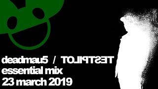 deadmau5 / TESPILOT - Essential Mix 2019   BBC RADIO 1 [23 March 2019]