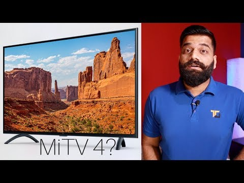 Xiaomi MiTV 4 55inch 4K – Mi TV 4A 43inch and MiTV 4A 32inch – My Opinions