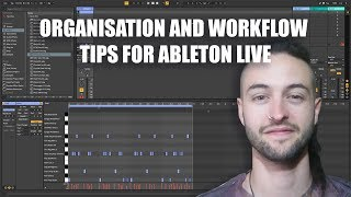 Organisation and Workflow Tips for Ableton Live 10