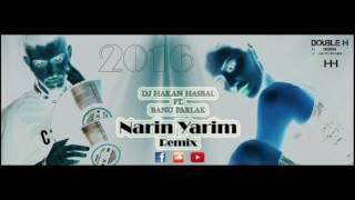DJ Hakan Hasbal Ft. Banu Parlak - Narin Yarim (Remix)