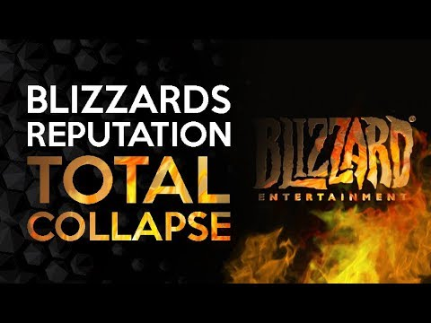The Total Collapse of Blizzards Reputation