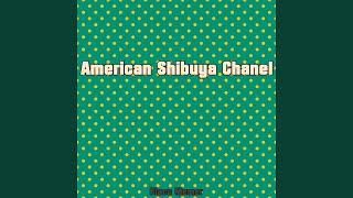 American Shibuya Chanel