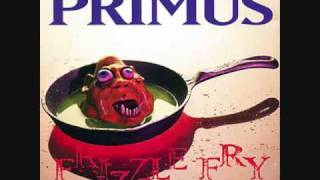 Primus- Too Many Puppies- Frizzle Fry