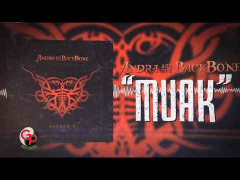 Andra And The Backbone - Muak [Video Lyric]