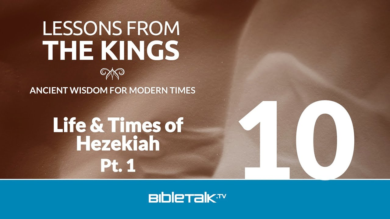 10. The Life and Times of Hezekiah