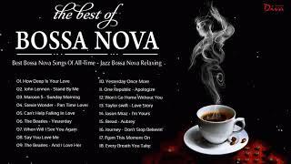 Best Bossa Nova 2021   Best Bossa Nova Jazz Collection   Bossa Nova Gentle Relaxing