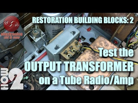 How to safely test the Output Transformer on tube radio or amp.