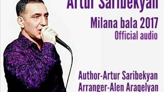 Artur Saribekyan (Kirovakanskiy) Milana Bala (Official Audio 2017)