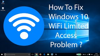 How To Fix WiFi Limited Access Problem On Windows 10 ?