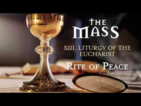 The Mass: 13 – Liturgy of the Eucharist – Rite of Peace