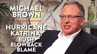Hurricane Katrina: Bush, Blowback, and Blame (Michael Brown Pt. 2)