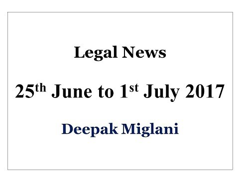 Legal News 25th June to 1st July 2017