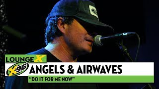 "Angels and Airwave ""Do It For Me Now"" 