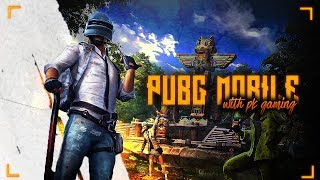 PUBG MOBILE WITH PK GAMING   MAYBE COD LATER !!!