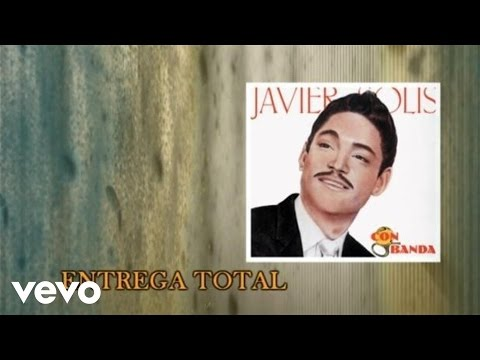 Javier Solís - Entrega Total ((Cover Audio)(Video))