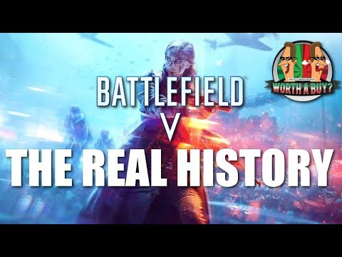 Battlefield V - The Real History