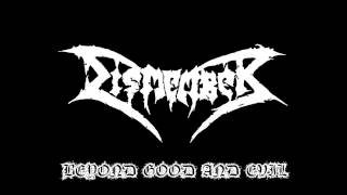 Dismember-Beyond Good And Evil(Lyrics In Description)