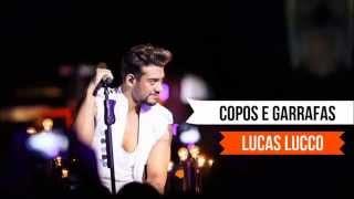 Lucas Lucco   Copos e Garrafas (Áudio Oficial)