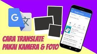Cara Terjemahkan Teks dari Kamera atau Foto