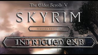 Intrigued ENB For Skyrim SE Gameplay Footage Without Commentary