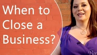 When to Close a Business - Bernadette Doyle TV