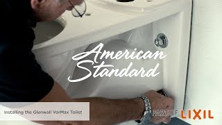 Watch How to Install the Glenwall VorMax Toilet by American Standard