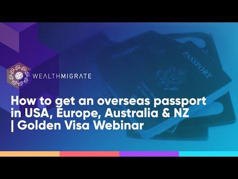 How to get an overseas passport in USA, Europe, Australia & NZ | Golden Visa Webinar