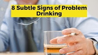 View the video 8 Subtle Signs of Problem Drinking