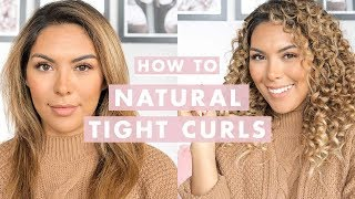 How To Get Natural Looking Tight Curls
