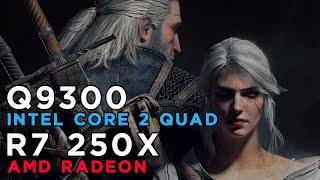 The Witcher 3 Wild Hunt (2015) Gameplay AMD Radeon R7 250X - Intel Core 2 Quad Q9300 - 4GB RAM