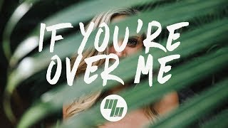 Years & Years   If You're Over Me (Lyrics) NOTD Remix