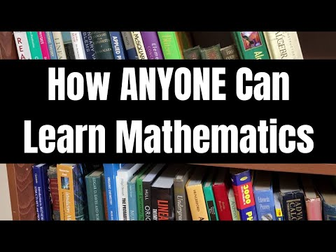 How ANYONE Can Learn Mathematics