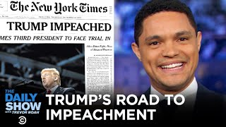 Everything You Need to Know: Trump's Tremendous Road to Impeachment | The Daily Show