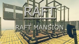 Raft Gameplay - Building a Raft Mansion (PC Prototype Game Footage Walkthrough Lets Play) EP5