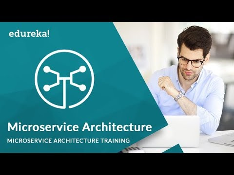 Microservice Architecture | Microservices Training | Edureka