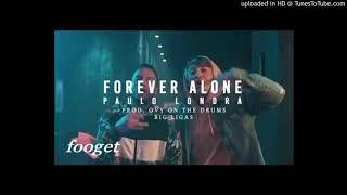Paulo Londra - Forever Alone (Adelanto Producción)