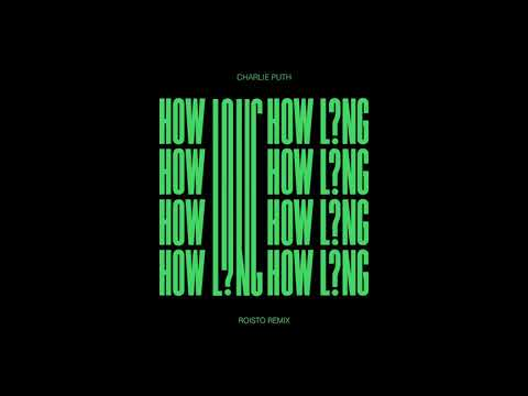 Charlie Puth – How Long (Roisto Remix) [Official Audio]