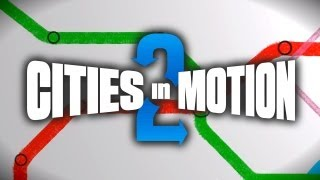Cities in Motion 2 Youtube Video