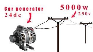 How to turn a 24v car generator to 250v dynamo