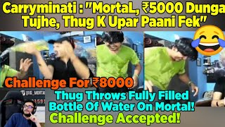 MortaL Gets Trolled By Carryminati | Carryminati Challenged Thug To Throw Water On MortaL For 8000₹
