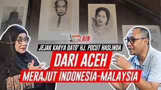 [PODCAST SISI LAIN] Jejak Karya Dato' Hj. Pocut Haslinda, Dari Aceh Merajut Indonesia-Malaysia