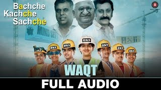 Waqt - Full Audio | Bachche Kachche Sachche | Javed Ali | Ravi Shankar