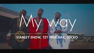 Stanley Enow   My Way (ft Tzy Panchak Et Locko) LyricsParoles