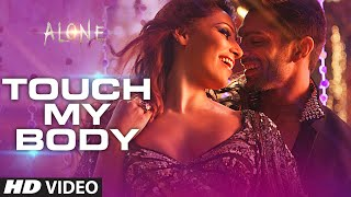 Touch My Body - Song Video - Alone