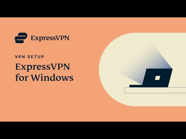 Download the Best VPN for Windows PC | ExpressVPN