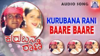 Kurubana Rani - 'Baare Baare' Audio Song I Shivarajkumar, Nagma  I Akash Audio