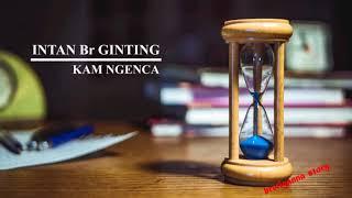 Download lagu Intan Br Ginting Kam Ngenca Mp3